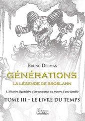 Générations – La légende de Broslann – Tome III Le Livre du Temps