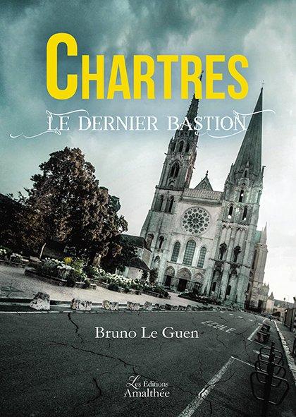 14/10/2018 – Chartres le dernier bastion par Bruno Le Guen