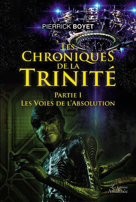 Les chroniques de la Trinité – Partie 1 : Les voies de l'Absolution (Décembre 2017)
