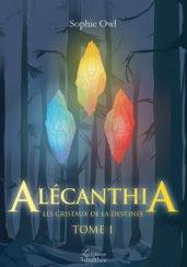 Alécanthia : Les cristaux de la destinée – Tome 1