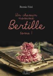 Un chemin nommé Bertille – Tome 1