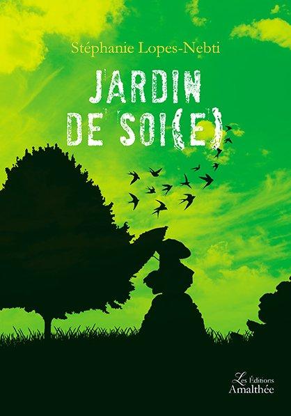24/03/2018 – Jardin de Soi(e) de Stéphanie Lopes-Nebti
