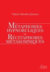 Métaphories hypnobuliques ou récitaphores métasomniques