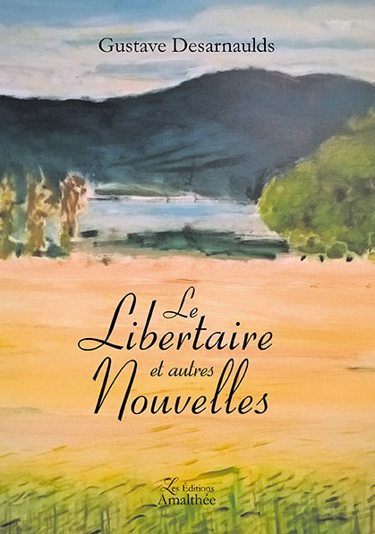 26/05/2018 – Le Libertaire et autres nouvelles et Regards de l'âme par Gustave Desarnaulds