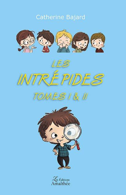 07/04/2018 – Les intrépides – Tomes 1 & 2 par Catherine Bajard