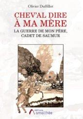 Chev'al dire à ma mère – La guerre de mon père, Cadet de Saumur