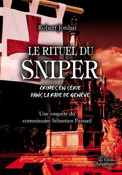 25 au 29 avril 2018 – Le rituel du Sniper par Robert Jordan