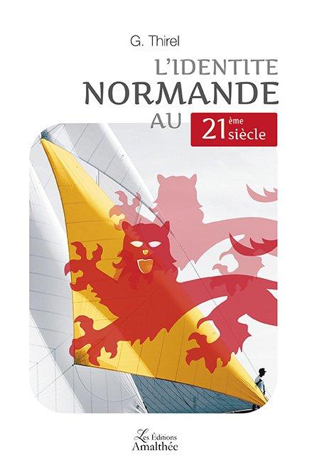 20/03/2018 – L'identité Normande au 21e siècle par G.Thirel