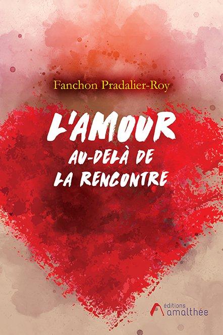 10/11/2018 – L'Amour, au-delà de la rencontre par Fanchon Pradalier-Roy