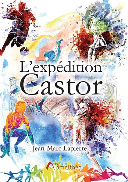 30/06/2018 – L'expédition Castor par Jean-Marc Lapierre